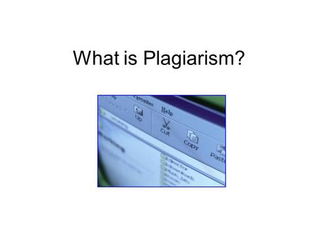 What is Plagiarism?.