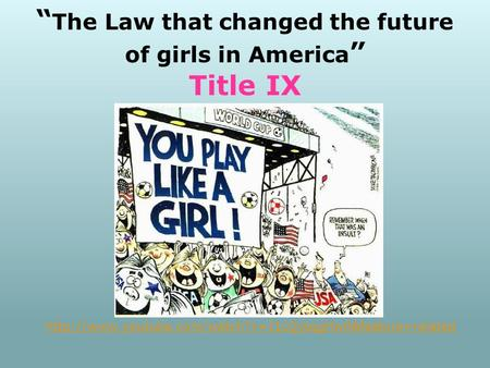 """ The Law that changed the future of girls in America "" Title IX"