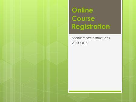 Online Course Registration Sophomore Instructions 2014-2015.