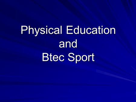 Physical Education and Btec Sport. Why choose PE or Btec sport? Subjects that combine a love for sport and physical activity with a look at all the things.