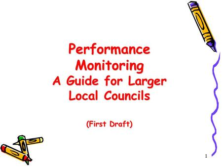 1 Performance Monitoring A Guide for Larger Local Councils (First Draft)