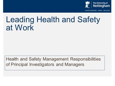 Leading Health and Safety at Work Health and Safety Management Responsibilities of Principal Investigators and Managers.