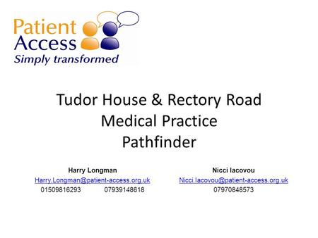 Tudor House & Rectory Road Medical Practice Pathfinder Harry Longman 0150981629307939148618 Nicci Iacovou