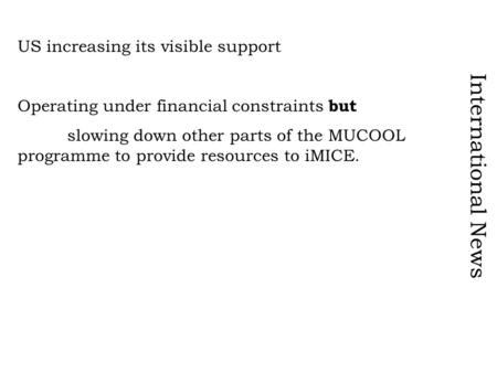 International News US increasing its visible support Operating under financial constraints but slowing down other parts of the MUCOOL programme to provide.