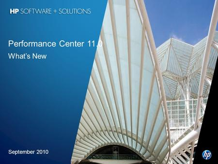 Performance Center 11.0 What's New September 2010 HP Confidential
