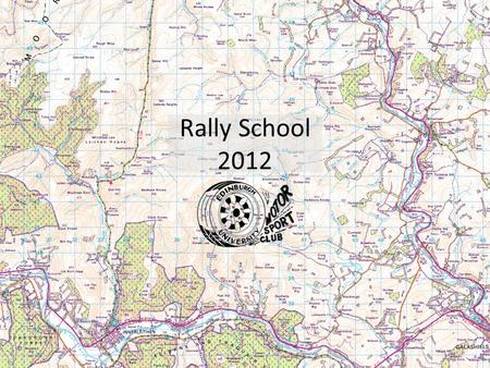 Rally School 2012. General Info Run on open public roads in sections 2-10+ miles long Sections timed to the minute and the target is an 30mph average.