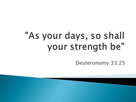 Deuteronomy 33:25. 1. It's a well backed promise! 1. It's a well backed promise! It's made by God.