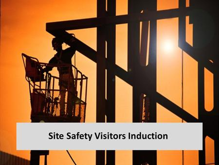 Site Safety Visitors Induction. Minimum PPE requirements for visiting this site are: Hard hats Safety footwear High Visibility vest / coat Light Eye Protection.