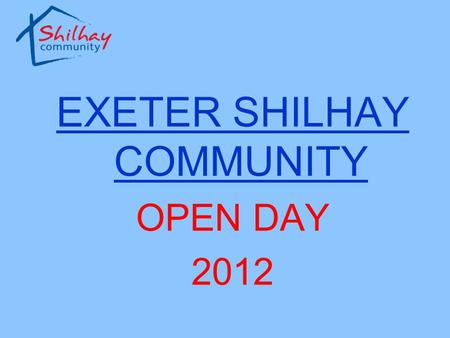 "EXETER SHILHAY COMMUNITY OPEN DAY 2012. Exeter Shilhay Community - 1971 ""The Association is established for the relief of poverty of persons who by reason."
