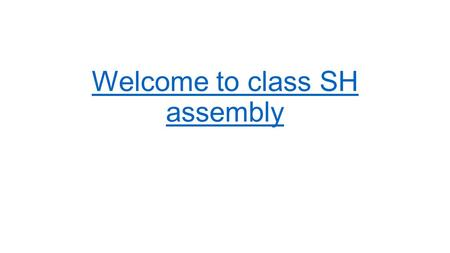 Welcome to class SH assembly. On our own I'm scared of thunder, lightning and wind.