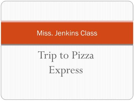 Trip to Pizza Express Miss. Jenkins Class. First we washed our hands and put our aprons on.