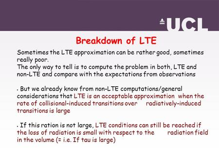Breakdown of LTE Sometimes the LTE approximation can be rather good, sometimes really poor. The only way to tell is to compute the problem in both, LTE.