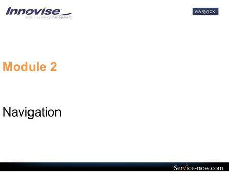 Module 2 Navigation.     Homepage Homepage  Navigation pane that holds the Applications and Modules  Click the double down arrow on the right of.