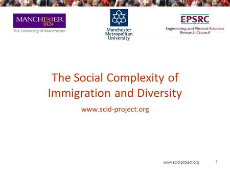 Www.scid-project.org The Social Complexity of Immigration and Diversity www.scid-project.org 1.