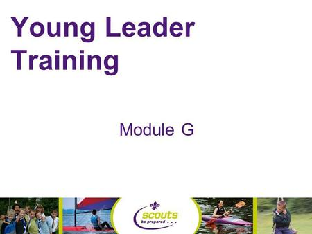 Young Leader Training Module G By the end of tonight you will be able to- Understand what a balanced programme is. Recognise the principles of programme.
