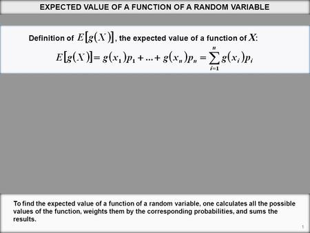 Definition of, the expected value of a function of X : 1 EXPECTED VALUE OF A FUNCTION OF A RANDOM VARIABLE To find the expected value of a function of.