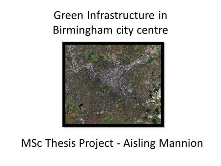 MSc Thesis Project - Aisling Mannion Green Infrastructure in Birmingham city centre.
