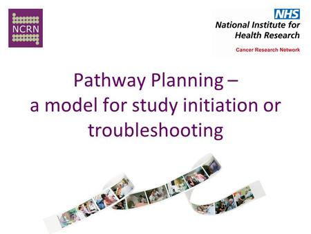 Pathway Planning – a model for study initiation or troubleshooting.