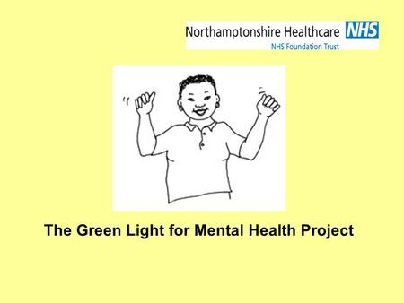The Green Light for Mental Health Project. My name is Gwen Ncube. I have been working on a piece of work named the Green Light Project. The Partnership.