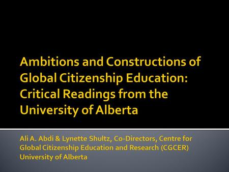  Emerged out of University of Alberta's explicit commitment to fostering student excellence in the area of global citizenship.  Builds upon President.