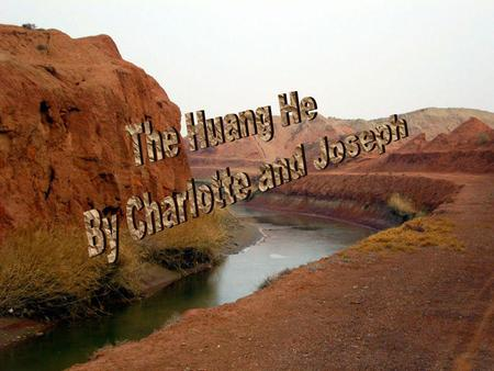 The River Huang He The river is in China The river is also called the Yellow river It is the sixth longest river in the world at the length of 5464 km.