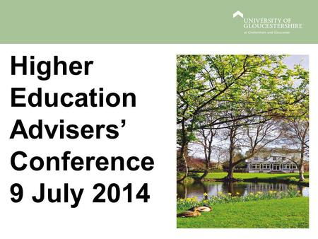 Higher Education Advisers' Conference 9 July 2014.