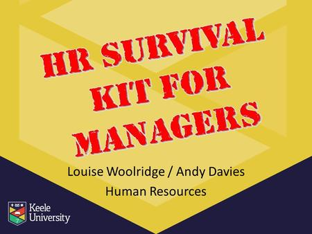 Louise Woolridge / Andy Davies Human Resources. HR Services We provide a range of services to you which includes expert advice from professionally qualified.