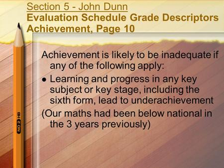 Section 5 - John Dunn Evaluation Schedule Grade Descriptors Achievement, Page 10 Achievement is likely to be inadequate if any of the following apply: