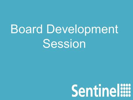 Board Development Session. Housing Market Update Sentinel Housing Selina Clark – 14 th October 2013.