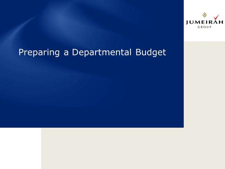 Preparing a Departmental Budget. Why Do We Need to Prepare a Budget?  To determine and clearly list our objectives  To provide us with a.