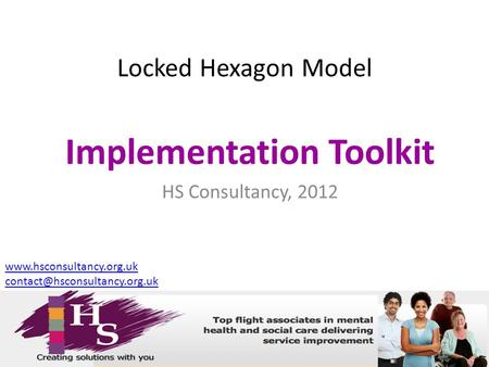 Locked Hexagon Model Implementation Toolkit HS Consultancy, 2012