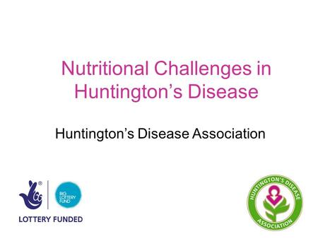 Nutritional Challenges in Huntington's Disease Huntington's Disease Association.