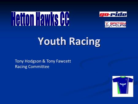 Youth Racing Tony Hodgson & Tony Fawcett Racing Committee.