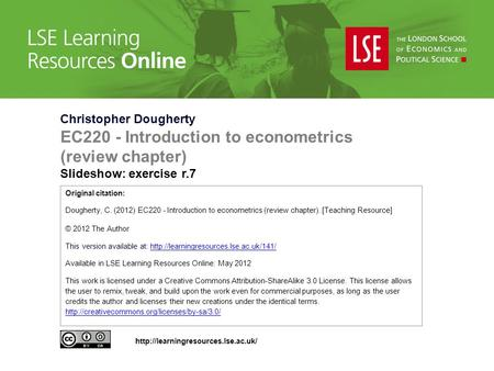 Christopher Dougherty EC220 - Introduction to econometrics (review chapter) Slideshow: exercise r.7 Original citation: Dougherty, C. (2012) EC220 - Introduction.