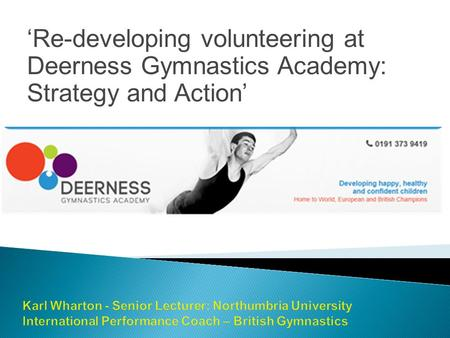 'Re-developing volunteering at Deerness Gymnastics Academy: Strategy and Action'