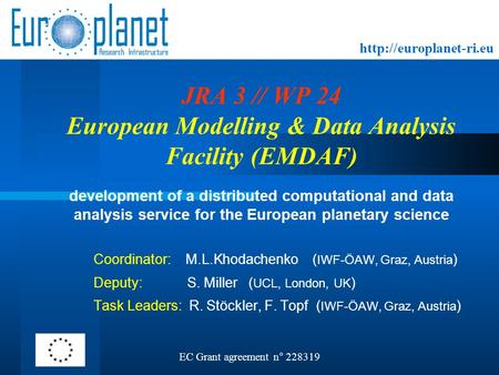 JRA 3 // WP 24 European Modelling & Data Analysis Facility (EMDAF) development of a distributed computational and data analysis.