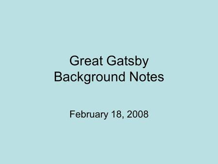 Great Gatsby Background Notes February 18, 2008. F. Scott Fitzgerald 1. Born in St. Paul, Minnesota in 1896, family lived off his mother's inheritance.