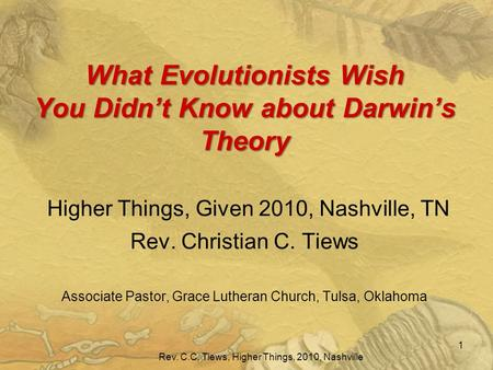 What Evolutionists Wish You Didn't Know about Darwin's Theory What Evolutionists Wish You Didn't Know about Darwin's Theory Higher Things, Given 2010,