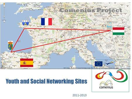 Youth and Social Networking Sites Comenius Project 2011-2013.