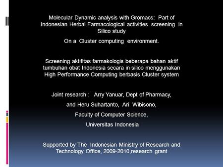 Molecular Dynamic analysis with Gromacs: Part of Indonesian Herbal Farmacological activities screening in Silico study On a Cluster computing environment.