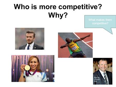 Who is more competitive? Why? What makes them competitive?