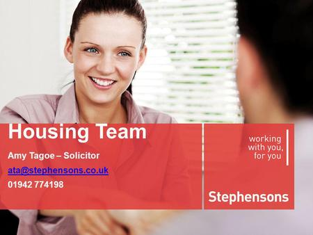 Housing Team Amy Tagoe – Solicitor 01942 774198.