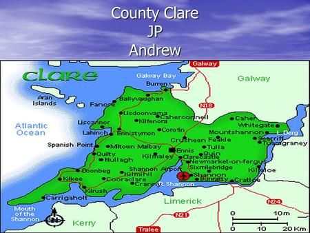 County Clare JP Andrew. County Clare Clare is the English name for our county. Clare is the English name for our county.
