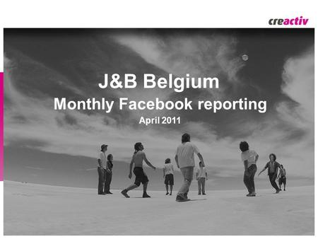 J&B Belgium Monthly Facebook reporting April 2011.
