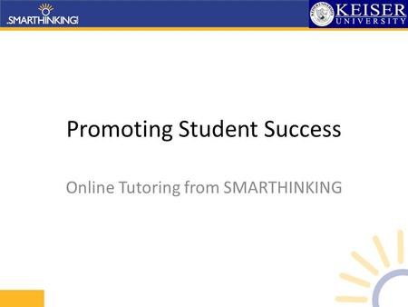 Promoting Student Success Online Tutoring from SMARTHINKING.