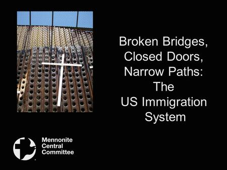 Broken Bridges, Closed Doors, Narrow Paths: The US Immigration System.