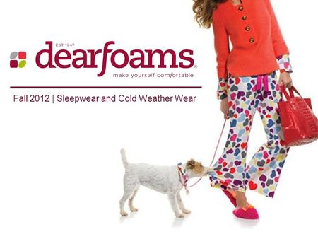 Fall 2012 | Sleepwear and Cold Weather Wear. Cable Glove Fall 2012 | Sleepwear and Cold Weather Wear Red Grape Oat Grey MSRP: $24 PR Contact: Mary Gonzalez.
