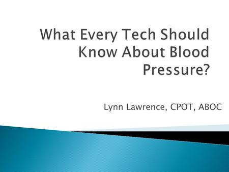 What Every Tech Should Know About Blood Pressure?