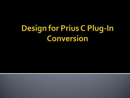 Design for Prius C Plug-In Conversion