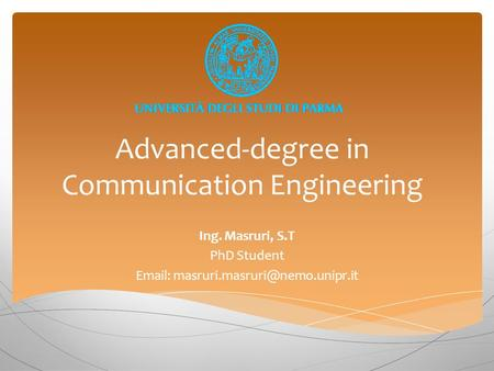Advanced-degree in Communication Engineering Ing. Masruri, S.T PhD Student